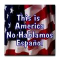 This is America, No Hablamos Espanol